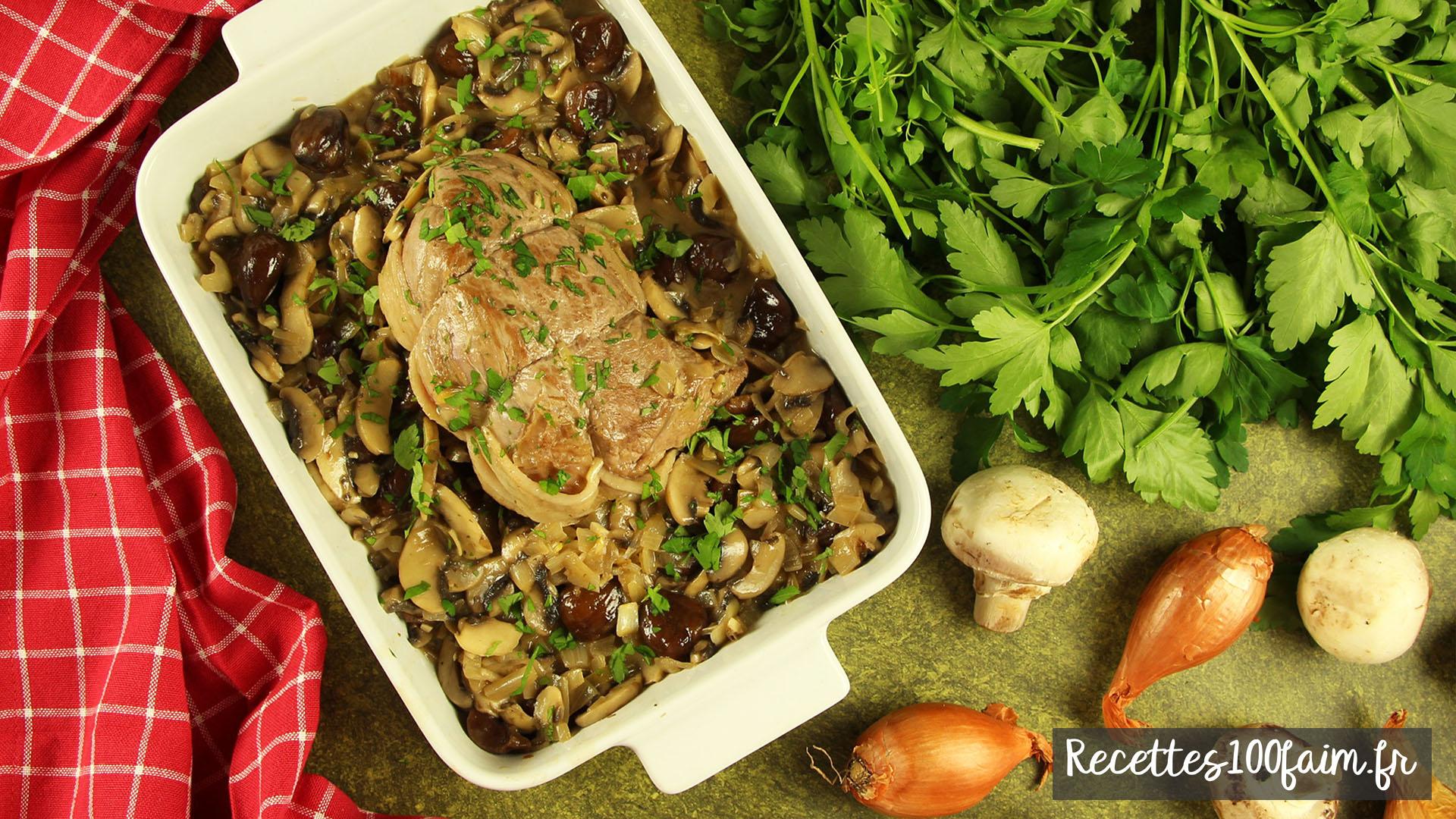 recette roti veau champignon chataigne